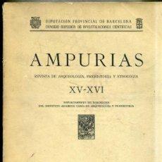 Libros de segunda mano: AMPURIAS XV - XVI - PREHISTORIA, ARQUEOLOGÍA Y ETNOLOGÍA (BARCELONA, 1953/54) MUY ILUSTRADO. Lote 34293603