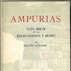 Libros de segunda mano: MARTÍN ALMAGRO : AMPURIAS, GUÍA BREVE DE LAS EXCAVACIONES Y MUSEO (1967). Lote 178290833