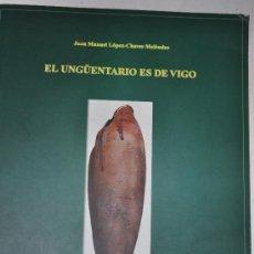 Libros de segunda mano: EN UNGÜENTARIO ES DE VIGO. UNA REIVINDICACIÓN A FAVOR DE SU PATRIMONIO HISTÓRICO-ARTÍSTICO. RM59905. Lote 34683604