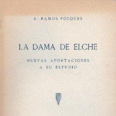 Libros de segunda mano: A. RAMOS FOLQUES. LA DAMA DE ELCHE. NUEVAS APORTACIONES A SU ESTUDIO. MADRID, 1945. CV. Lote 34759194