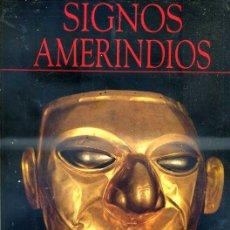 Libros de segunda mano: SIGNOS AMERINDIOS : 5000 AÑOS DE ARTE PRECOLOMBINO EN ECUADOR -GRAN FORMATO. Lote 34996503