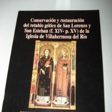 Libros de segunda mano: CONSERVACIÓN Y RESTAURACIÓN RETABLO GÓTICO SAN LORENZO Y SAN ESTEBAN DE VILLAHERMOSA DEL RÍO .1997. Lote 49103604