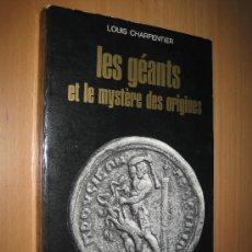 Libros de segunda mano: LES GÉANTS ET LE MYSTÈRE DES ORIGINES - LOUIS CHARPENTER - (MITOLOGÍA - ARQUEOLOGÍA). Lote 35847407