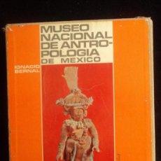 Libros de segunda mano: MUSEO NACIONAL DE ANTROPOLOGIA DE MEXICO. IGNACIO BERNAL. AGUILAR. 1969 410 PAG. Lote 36681110