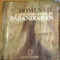 Libros de segunda mano: HOMENAJE A DON JOSÉ MIGUEL DE BARANDIARAN TOMO II DIPUTACIÓN DE VIZCAYA AÑO 1966. Lote 36916632