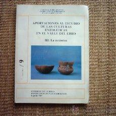 Libros de segunda mano: APORTACIONES AL ESTUDIO DE LAS CULTURAS ENEOLÍTICAS EN EL VALLE DEL EBRO. III: LA CERÁMICA. 1987.. Lote 37109038