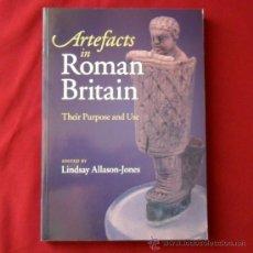 Libros de segunda mano: ARTEFACTS IN ROMAN BRITAIN, THEIR PURPOSE AND USE. 2011. Lote 37204185