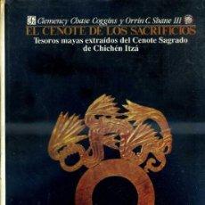 Libros de segunda mano: EL CENOTE DE LOS SACRIFICIOS - TESOROS MAYAS EXTRAÍDOS DEL CENOTE SAGRADO DE CHICHÉN ITZÁ (1991). Lote 37904076
