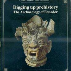 Libros de segunda mano: DIGGING UP PREHISTORY : THE ARCHAEOLOGY OF ECUADOR (QUITO, 1986). Lote 37905255