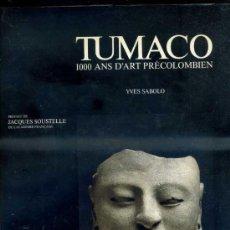 Libros de segunda mano: TUMACO - 1000 ANS D'ART PRECOLOMBIEN (SUIZA, 1986) . Lote 37907491
