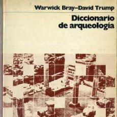 Libros de segunda mano: BRAY / TRUMP : DICCIONARIO DE ARQUEOLOGÍA (LABOR, 1976). Lote 37951987