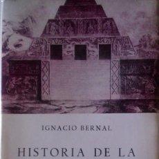 Libros de segunda mano: IGNACIO BERNAL: HISTORIA DE LA ARQUEOLOGÍA EN MÉXICO. MÉXICO, 1979. . Lote 37977282