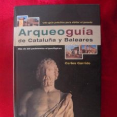 Libros de segunda mano: ARQUEOGUIA DE CATALUÑA Y BALEARES - CARLOS GARRIDO - EDITORIAL PLANETA - CARTONE. Lote 38214642