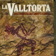 Libros de segunda mano: LA VALLTORTA : ARTE RUPESTRE DEL LEVANTE ESPAÑOL (CASTELL, 1982). Lote 38234875