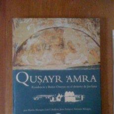 Libros de segunda mano: QUSAYR 'AMRA. RESIDENCIA Y BAÑOS OMEYAS EN EL DESIERTO DE JORDANIA. AA. VV. EL LEGADO ANDALUSÍ, 2002. Lote 38315886