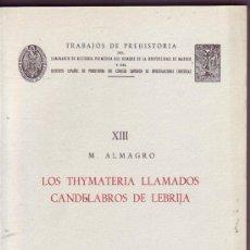 Libros de segunda mano: LOS THYMATERIA LLAMADOS CANDELABROS DE NEBRIJA. MARTÍN ALMAGRO.. Lote 38332723