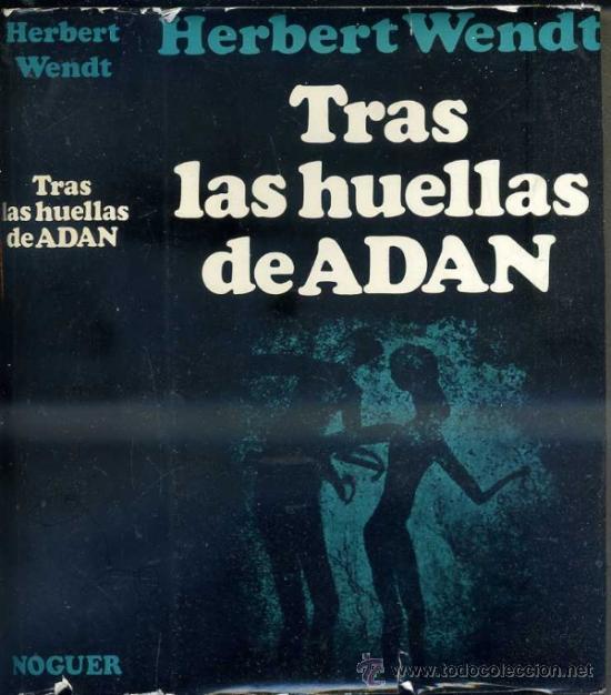 WENDT : TRAS LAS HUELLAS DE ADÁN (NOGUER, 1973) EL ORIGEN DEL HOMBRE (Libros de Segunda Mano - Ciencias, Manuales y Oficios - Arqueología)