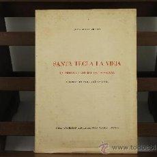 Libros de segunda mano: 3777- SANTA TECLA LA VIEJA. JUAN SIERRA VILARO. EDIT. JUAN SUGRAÑES. 1960. . Lote 39085750