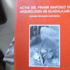 Libros de segunda mano: ACTAS DEL PRIMER SIMPOSIO DE ARQUEOLOGÍA DE GUADALAJARA. TOMO II. Lote 39106657