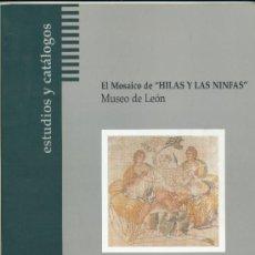 Libros de segunda mano: EL MOSAICO DE HILAS Y LAS NINFAS. MUSEO DE LEÓN. Lote 39264280