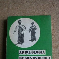 Libros de segunda mano: ARQUEOLOGÍA DE MESOAMÉRICA. NOGUERA (EDUARDO) MÉXICO D.F., TEXTOS UNIVERSITARIOS, 1975.. Lote 39336930