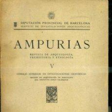 Libros de segunda mano: AMPURIAS REVISTA DE ARQUEOLOGÍA, PREHISTORIA Y ETNOGRAFÍA AÑO V 1943. Lote 39338341