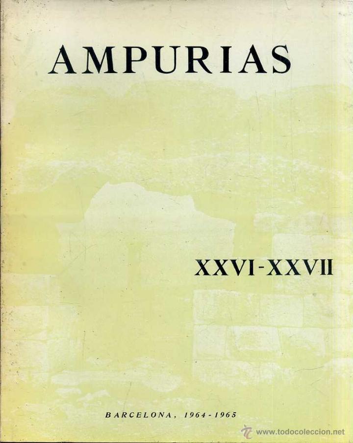 AMPURIAS ARQUEOLOGÍA, PREHISTORIA Y ETNOGRAFÍA XXVI/XXVII AÑOS 1964/65 (Libros de Segunda Mano - Ciencias, Manuales y Oficios - Arqueología)