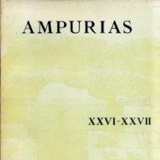 Libros de segunda mano: AMPURIAS ARQUEOLOGÍA, PREHISTORIA Y ETNOGRAFÍA XXVI/XXVII AÑOS 1964/65. Lote 39338379