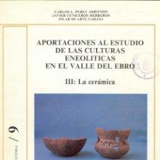 Libros de segunda mano: APORTACIONES AL ESTUDIO DE LAS CULTURAS ENEOLÍTICAS EN EL VALLE DEL EBRO: III: LA CERÁMICA. TDKR. Lote 39429920