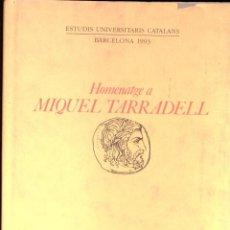 Libros de segunda mano: HOMENATGE A MIQUEL TARRADELL (1993) - SIN USAR JAMÁS. Lote 126031115
