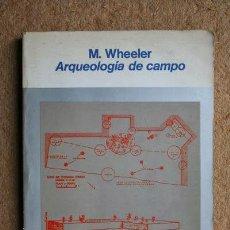Libros de segunda mano: ARQUEOLOGÍA DE CAMPO. WHEELER (SIR MORTIMER) MÉXICO D.F., FONDO DE CULTURA ECONÓMICA, 1979.. Lote 39755643