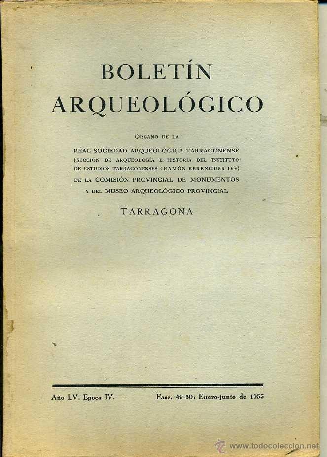 BOLETIN ARQUEOLOGICO TARRAGONA ENERO / JUNIO 1955 - VER ÍNDICE (Libros de Segunda Mano - Ciencias, Manuales y Oficios - Arqueología)