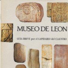 Livres d'occasion: MUSEO DE LEÓN. GUÍA BREVE POR EL LAPIDARIO DEL CLAUSTRO, LEÓN. Lote 40188676