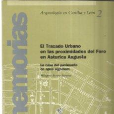 Libros de segunda mano: EL TRAZADO URBANO EN LAS PROXIMIDADES DEL FORO EN ASTURICA AUGUSTA. MILAGROS BURÓN ÁLVAREZ.SALAMANCA. Lote 40502302