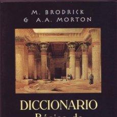 Libros de segunda mano: DICCIONARIO BÁSICO DE ARQUEOLOGÍA EGÍPCIA. A.A. MORTON; M BRODRICK.. Lote 40738069