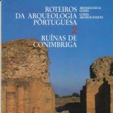 Libros de segunda mano: ROTEIROS DA ARQUEOLOGÍA PORTUGUESA 2. RUÍNAS DE CONIMBRIGA. 1992. Lote 41144136