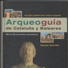 Libros de segunda mano: ARQUEOGUÍA DE CATALUÑA Y BALEARES. Lote 41361384