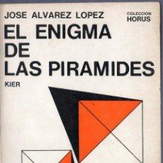 Libros de segunda mano: EL ENIGMA DE LAS PIRÁMIDES. JOSE ALVAREZ LOPEZ. EDITORIAL KIERS, S. A. BUENOS AIRES. 1968.. Lote 41380330