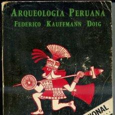 Libros de segunda mano: KAUFFMANN DOIG ; ARQUEOLOGIA PERUANA (1971). Lote 243536705