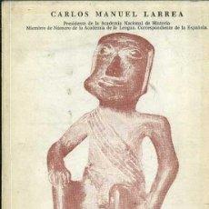 Libros de segunda mano: LARREA : PREHISTORIA DE LA REGIÓN ANDINA DEL ECUADOR (1972). Lote 41422049