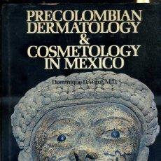 Libros de segunda mano: PRECOLUMBIAN DERMATOLOGY & COSMETOLOGY IN MEXICO (1973). Lote 41452915