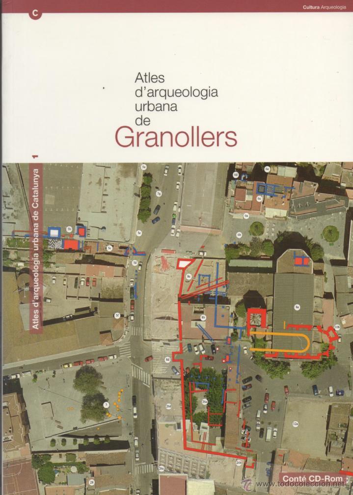 ATLES D'ARQUEOLOGIA URBANA DE CATALUNYA. VOLUM I: GRANOLLERS. (Libros de Segunda Mano - Ciencias, Manuales y Oficios - Arqueología)