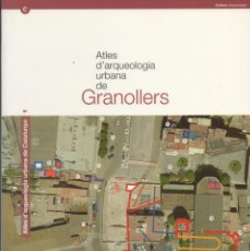 Libros de segunda mano: ATLES D'ARQUEOLOGIA URBANA DE CATALUNYA. VOLUM I: GRANOLLERS.. Lote 42805699