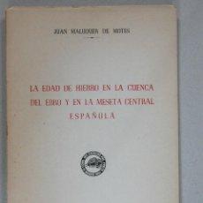 Libros de segunda mano: LA EDAD DEL HIERRO EN LA CUENCA DEL EBRO Y EN LA MESETA CENTRAL ESPAÑOLA. JUAN MALUQUER DE MOTES. Lote 41813656