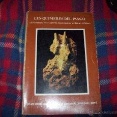 Libros de segunda mano: LES QUIMERES DEL PASSAT .ELS VERTEBRALS FÒSSILS DEL PLIO-QUATERNARI DE LES BALEARS I PITIÜSES.. Lote 42187011