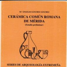 Libros de segunda mano: CERÁMICA COMÚN ROMANA DE MÉRIDA, SERIES DE ARQUEOLOGÍA EXTREMEÑA Nº 3, CÁCERES, . Lote 42338311