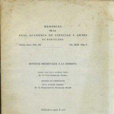 Libros de segunda mano: BASSEGODA NONELL : BÓVEDAS MEDIEVALES A LA ROMANA (1977). Lote 42386070