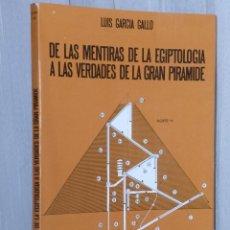 Libros de segunda mano: DE LAS MENTIRAS DE LA EGIPTOLOGÍA A LAS VERDADES DE LA GRAN PIRÁMIDE. Lote 42423497