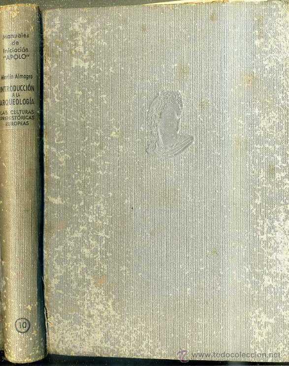 MARTÍN ALMAGRO : INTRODUCCIÓNA A LA ARQUEOLOGÍA (APOLO, 1941) - CON AUTÓGRAFO DEL ARQUEÓLOGO (Libros de Segunda Mano - Ciencias, Manuales y Oficios - Arqueología)
