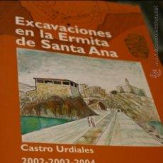 Libros de segunda mano: EXCAVACIONES EN LA ERMITA DE SANTA ANA 2002 2003 2004 ANGELES VALLE GOMEZ . Lote 42893423